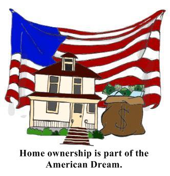 Home ownership is the american dream